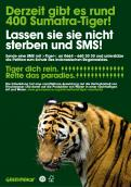 Print ad # 349962 for Greenpeace Poster contest 2014: Campaign for the protection of the Sumatra Tiger contest