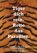 Print-Anzeige  # 342971 für Greenpeace Plakat-Wettbewerb 2014: Sujet für Plakat Kampagne zum Schutz des Sumatra Tigers Wettbewerb