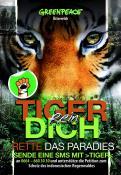 Print-Anzeige  # 350807 für Greenpeace Plakat-Wettbewerb 2014: Sujet für Plakat Kampagne zum Schutz des Sumatra Tigers Wettbewerb