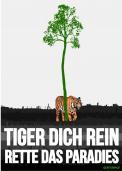 Print-Anzeige  # 350839 für Greenpeace Plakat-Wettbewerb 2014: Sujet für Plakat Kampagne zum Schutz des Sumatra Tigers Wettbewerb