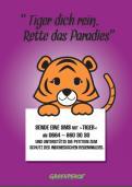 Print-Anzeige  # 349179 für Greenpeace Plakat-Wettbewerb 2014: Sujet für Plakat Kampagne zum Schutz des Sumatra Tigers Wettbewerb